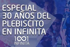 Revisa el especial a 30 años del plebiscito de Radio Infinita